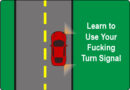 Learn to Use Your F$%*ing Turn Signal
