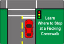 Learn Where to Stop At a F$%*ing Crosswalk