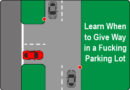Learn To Give Way In A F$%*ing Parking Lot