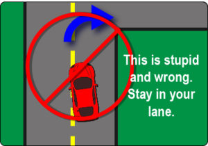 Don't swerve into the next lane before turning