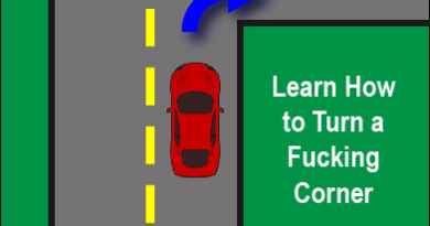 Learn to Fucking Turn a Corner