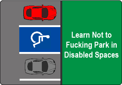 Don't park in disabled spaces without a permit